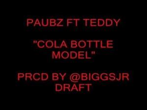 """PAUBZ ft TEDDY """"COLA BOTTLE MODEL"""" prcd @BIGGSJR"""
